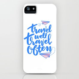 Travel Well Travel Often iPhone Case