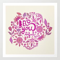 Be You-Tiful (pink edition) Art Print