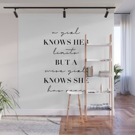 A Girl Knows Her Limits but A Wise Girl Knows She Has None Wall Mural