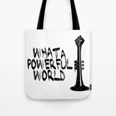 WHAT A POWERFULL WORLD Tote Bag