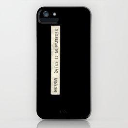 NORMAN BATES IS NO MURDERER. (BLACK VERSION)  iPhone Case