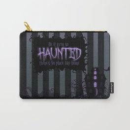 Be it ever so Haunted, there's no place like Home - Dark Gray Carry-All Pouch