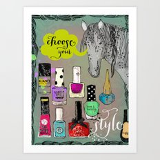 choose your style Art Print