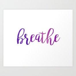 Breathe Quote - Purple Art Print
