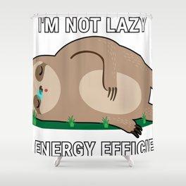 I'm Not Lazy I'm Energy Efficient Shower Curtain