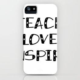 Teach Love Inspire Teacher Teaching Gift iPhone Case