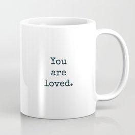 Boy, you are loved.  Coffee Mug