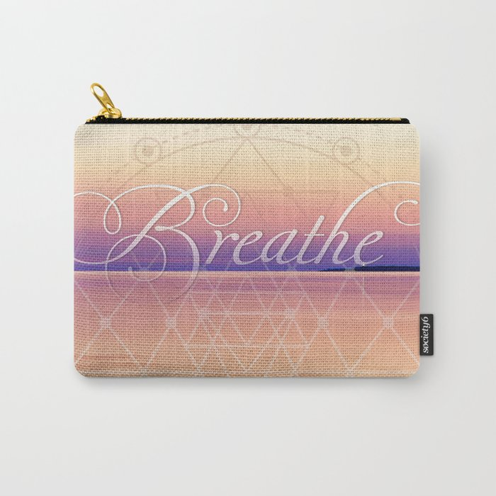 Breathe - Reminder Affirmation Mindful Quote Carry-All Pouch