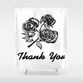Thank You Roses Shower Curtain