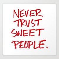 Never Trust Sweet People. Art Print