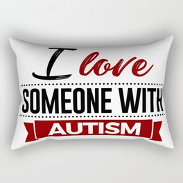 I Love Someone With Autism Rectangular Pillow