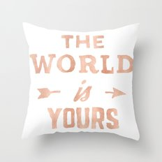 The World is Yours Pink Rose Gold Quote Throw Pillow