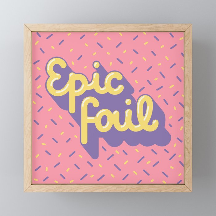 Epic fail Framed Mini Art Print