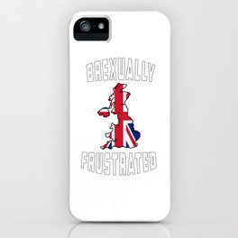 Brexually Frustrated United Kingdom Map British Flag Brexit graphic iPhone Case
