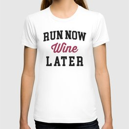 Run Now, Wine Later Funny Quote T-shirt