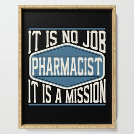 Pharmacist  - It Is No Job, It Is A Mission Serving Tray