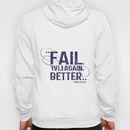 fail, fail again. fail better. Hoody