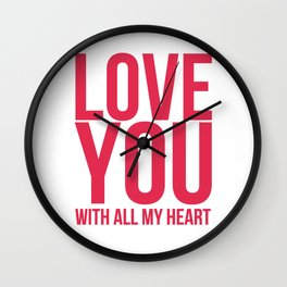 Love You With All My Heart Wall Clock