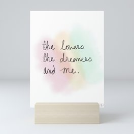 The Lovers, Dreamers, and Me Mini Art Print