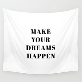Make Your Dreams Happen Print Work Hard Make It Happen Hustle Quote Inspirational Quote Motivational Wall Tapestry