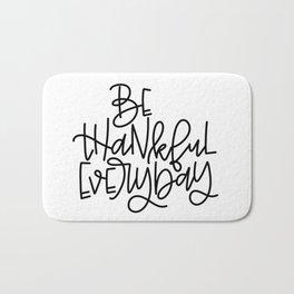 Be Thankful Everyday Bath Mat