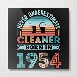 Cleaner born 1954 70th Birthday Cleaning Gift Mom Metal Print