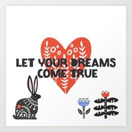 Let Your Dreams Come True Art Print