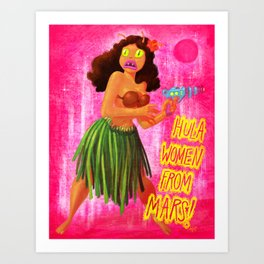 Hula Women From Mars! Art Print