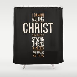 I Can Do All Things Through Christ Bible Verse Shower Curtain
