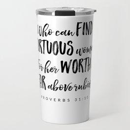 Proverbs 31:10 - Bible Verse Travel Mug