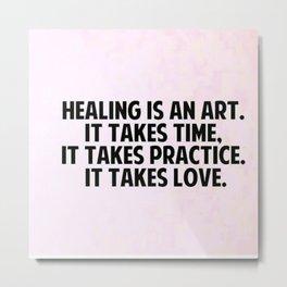 Healing is an art Metal Print