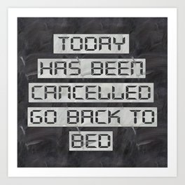 Today has been cancelled - on chalk Art Print