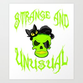"""Creepy yet attractive tee design made for you! """"Strange And Unusual"""" Makes a unique gift too!  Art Print"""
