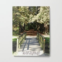 Too many walls and not enough bridges Metal Print