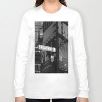 broadway Long Sleeve T-shirts featuring  Broadway & W42nd St by Suzanne Kurilla