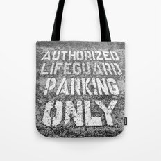 Lifeguard Parking Space Tote Bag