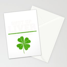 Shut Up Liver You're Fine Funny St Patrick's day design Gift design Stationery Cards