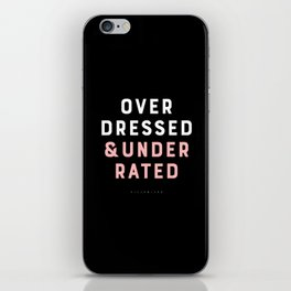 Overdressed & Underrated iPhone Skin