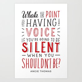 What's the Point of Having a Voice? - The Hate U Give Art Print