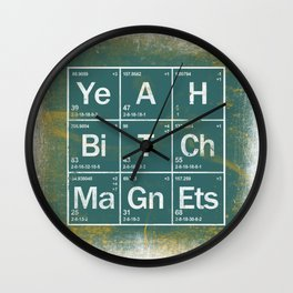 Yeah Bitch, Magnets! Wall Clock