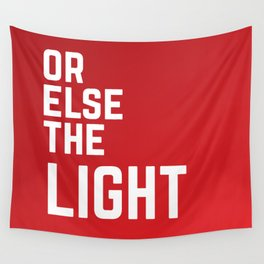 Handmaid's Tale - Or Else the Light Wall Tapestry