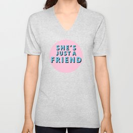 She's Just a Friends Unisex V-Neck