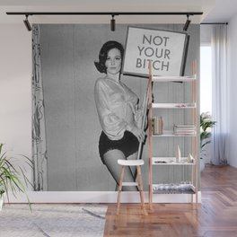 Not Your Bitch Women's Rights Feminist black and white photograph Wall Mural