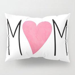 Mom Pillow Sham