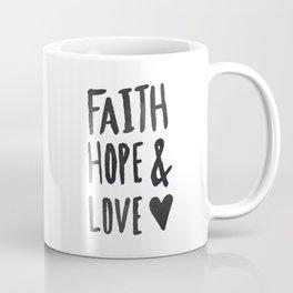 Faith Hope and Love Coffee Mug