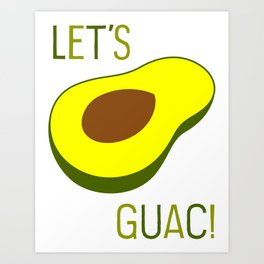 Let's Guac! Art Print