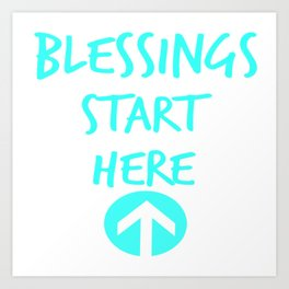 BLESSINGS START HERE Art Print