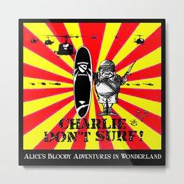 Charlie Don't Surf! Metal Print
