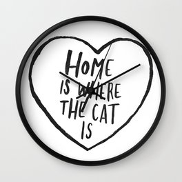 Home Is Where The Cat Is Wall Clock