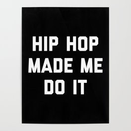 Hip Hop Do It Music Quote Poster